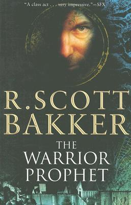 The Warrior Prophet: The Prince of Nothing Book Two - Bakker, R Scott