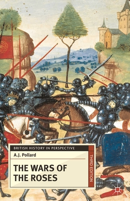The Wars of the Roses - Pollard, A J
