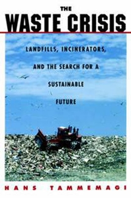 The Waste Crisis - Tammemagi, Hans Y