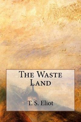 The Waste Land - Eliot, T S
