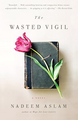 The Wasted Vigil - Aslam, Nadeem