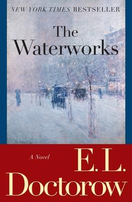 The Waterworks - Doctorow, E L, Mr.