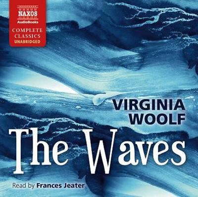 The Waves - Woolf, Virginia, and Jeater, Frances (Read by)