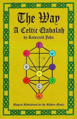 The Way: A Celtic Qabalah - Littlewood, John