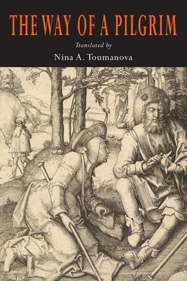 The Way of a Pilgrim - Toumanova, Nina A