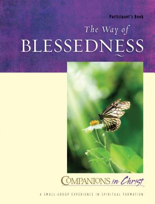 The Way of Blessedness: Participant's Book - Redding, Mary Lou, and Thompson, Marjorie J, and Bryant, Stephen D