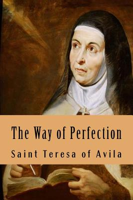 The Way of Perfection - Saint Teresa of Avila, and Peers, Edgar Allison (Translated by)