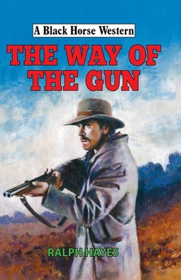 The Way of the Gun - Hayes, Ralph
