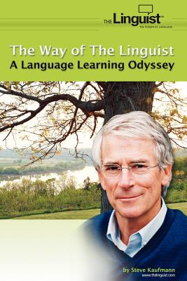 The Way of the Linguist: A Language Learning Odyssey - Kaufmann, Steve