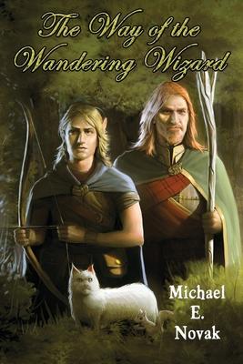 The Way of the Wandering Wizard - Novak, Michael E, and Addis, John Paul (Editor)