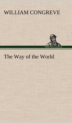 a literary analysis of the way of the world by william congreve 7 by william congreve the way of the world by william congreve no cover available download english literature: subject: english drama.