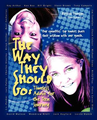 The Way They Should Go: Timeless Advice for the Teen Journey - Femson, Kirsten