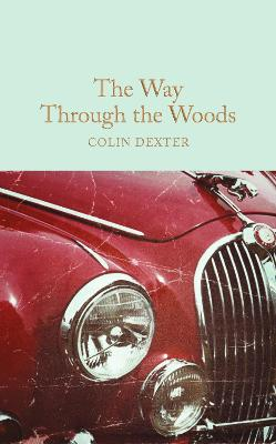 The Way Through the Woods - Dexter, Colin, and Forshaw, Barry (Introduction by)