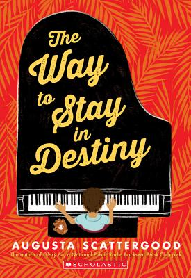 The Way to Stay in Destiny - Scattergood, Augusta