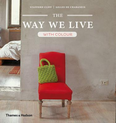 The Way We Live: with Colour - Cliff, Stafford, and Chabaneix, Gilles de