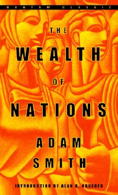 The Wealth of Nations - Smith, Adam, and Krueger, Alan B (Introduction by)