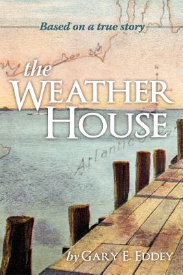 The Weather House - Eddey, Gary E