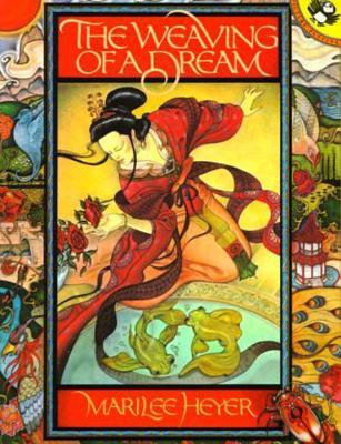 The Weaving of a Dream: A Chinese Folktale - Heyer, Marilee