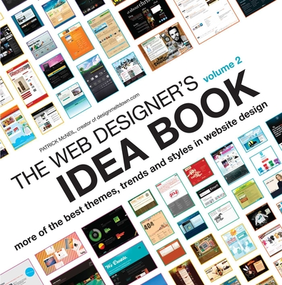 The Web Designer's Idea Book Volume 2: More of the Best Themes, Trends and Styles in Website Design - McNeil, Patrick