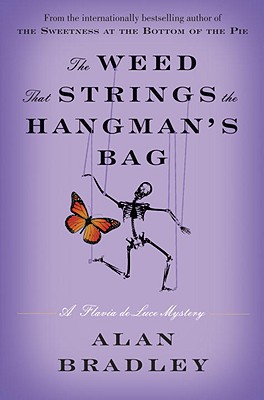 The Weed That Strings the Hangman's Bag: A Flavia de Luce Mystery - Bradley, Alan