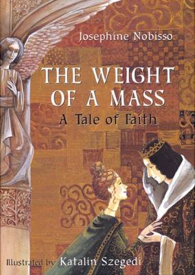 The Weight of a Mass: A Tale of Faith - Nobisso, Josephine