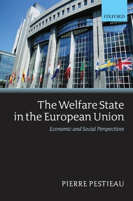 The Welfare State in the European Union: Economic and Social Perspectives - Pestieau, Pierre