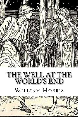 The Well at the World's End - Morris, William, MD