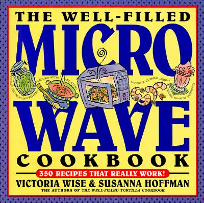 The Well-Filled Microwave Cookbook - Wise, Victoria, and Hoffman, Susanna M