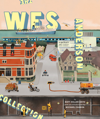 The Wes Anderson Collection - Seitz, Matt Zoller, and Chabon, Michael (Introduction by)