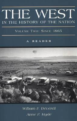 The West in the History of the Nation, Volume Two: Since 1865 - Hyde, Anne F