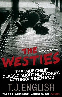 The Westies: Inside New York's Irish Mob - English, T. J.