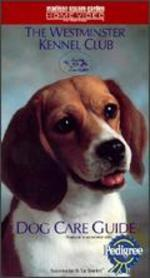 The Westminster Kennel Club Dog Care Guide