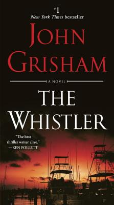 The Whistler - Grisham, John