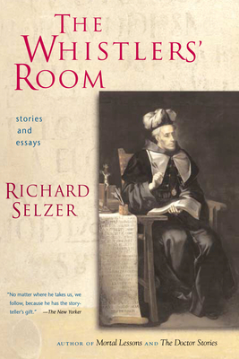 The Whistlers' Room - Selzer, Richard, MD