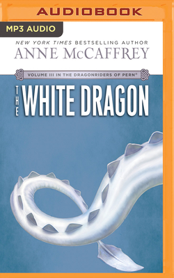 The White Dragon - McCaffrey, Anne, and Hill, Dick (Read by)