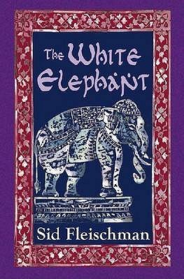 The White Elephant - Fleischman, Sid
