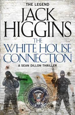 The White House Connection - Higgins, Jack