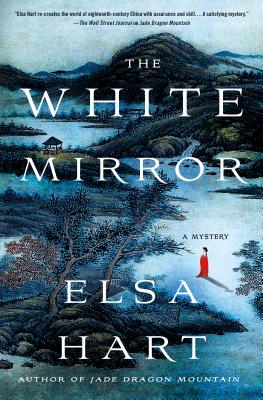 The White Mirror: A Mystery - Hart, Elsa