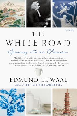 The White Road: Journey Into an Obsession - de Waal, Edmund
