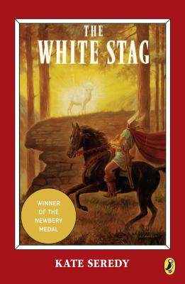 The White Stag - Seredy, Kate, and Kate, Seredy