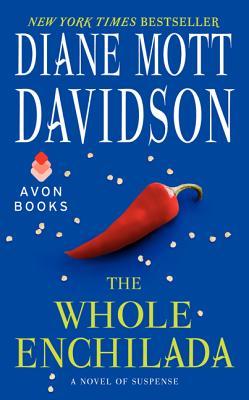 The Whole Enchilada: A Novel of Suspense - Davidson, Diane Mott