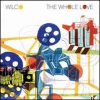The Whole Love [Deluxe Edition] - Wilco