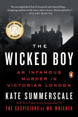 The Wicked Boy: An Infamous Murder in Victorian London - Summerscale, Kate