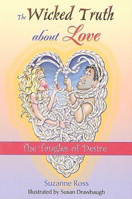 The Wicked Truth about Love: The Tangles of Desire - Ross, Suzanne