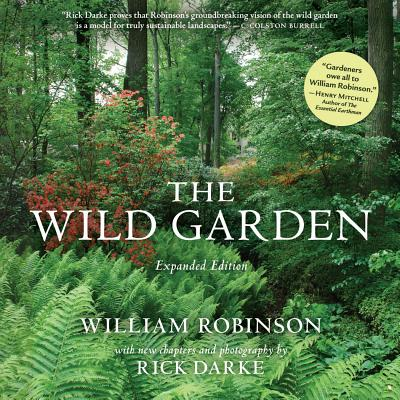 The Wild Garden - Darke, Rick (Contributions by), and Robinson, William