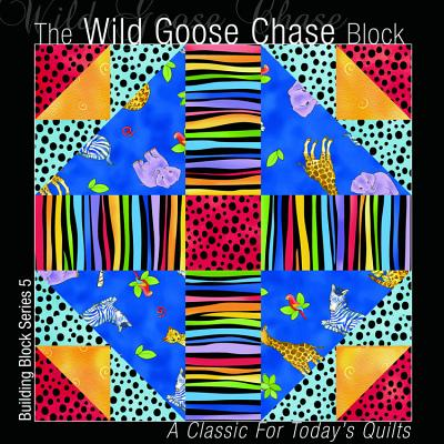 The Wild Goose Chase Block: A Classic for Today's Quilts - All American Crafts Inc (Creator)