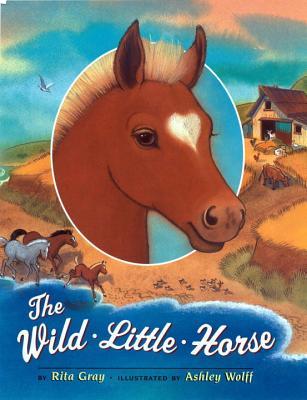 The Wild Little Horse - Gray, Rita