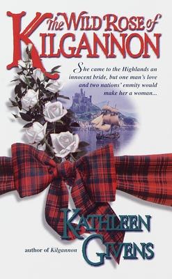 The Wild Rose of Kilgannon - Givens, Kathleen