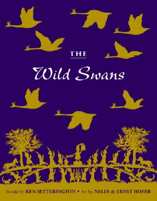 The Wild Swans - Setterington, Ken (Retold by)