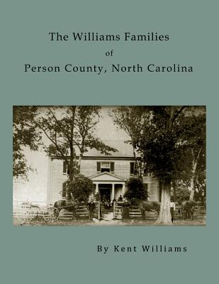 The Williams Families of Person County, North Carolina - Williams, Kent